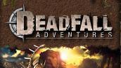Deadfall Adventures