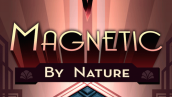 Magnetic By Nature