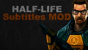 Half-Life: Subtitles MOD - Beta v1.0 Full