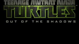 Teenage Mutant Ninja Turtles: Out Of The Shadow