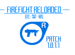 FIREFIGHT RELOADED RELEASE PATCH 1.0.1.1