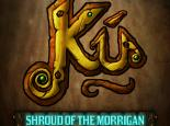 Ku: Shroud of the Morrigan